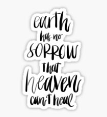 earth has no sorrow that heaven can't heal, come as you are, david crowder Sticker