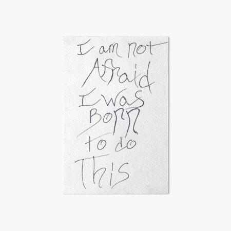 Joan of Arc quote - I am not afraid Art Board Print