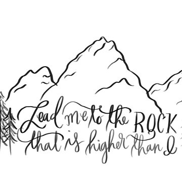 lead me to the rock that is higher than i, psalm 61 by dariasmithyt