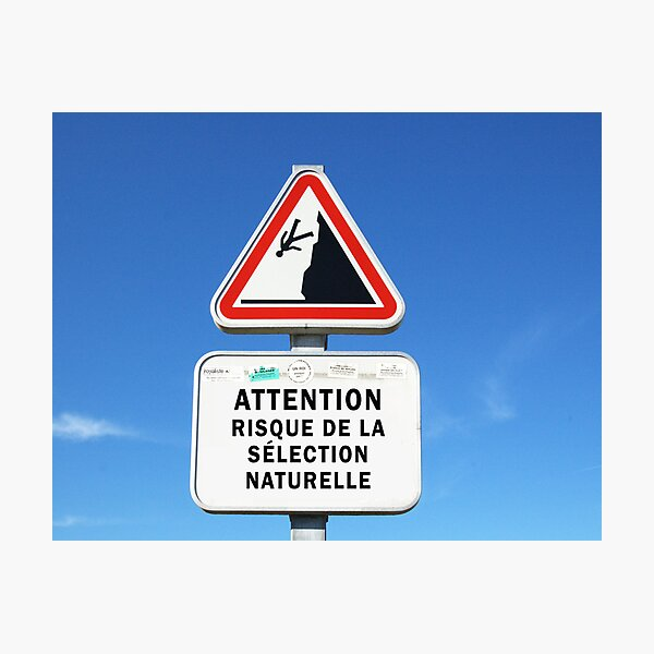 Attention! Risk of Natural Selection Photographic Print