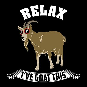 Relax I've Goat This Gift by Sandra78