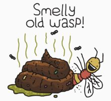 "Willy Bum Bum - ""Smelly Old Wasp!"""