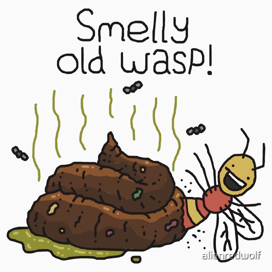"TShirtGifter presents: Willy Bum Bum - ""Smelly Old Wasp!"""