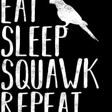 Eat Sleep Squat Repeat Funny Distressed Parrot Bird by ccheshiredesign