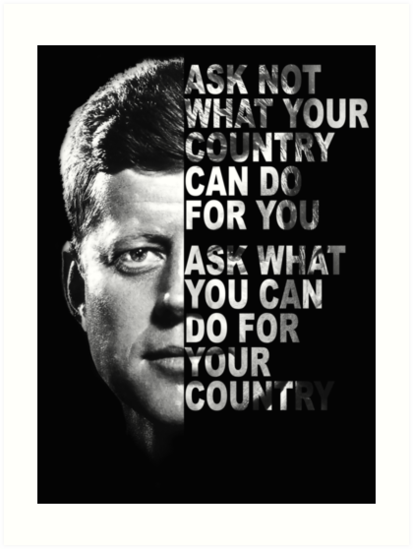 "President John F Kennedy ""ASK NOT"" poster / print by verypeculiar"