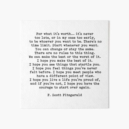 For What It's Worth, F Scott Fitzgerald Quote Art Board Print