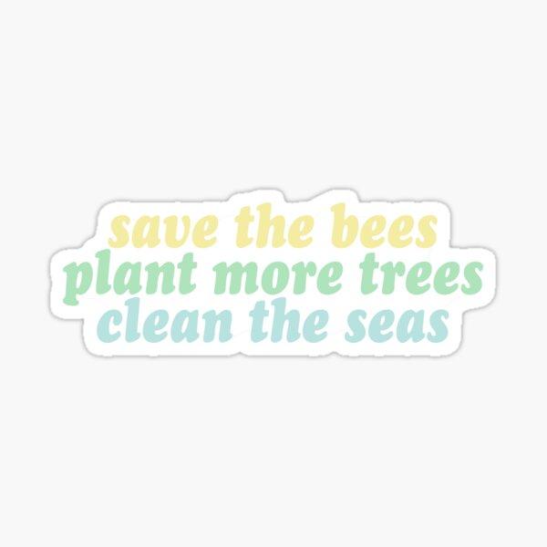 Rette die Bienen, pflanze die Bäume, reinige die Meere Sticker