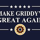Make Griddy's Great Again by electrovista