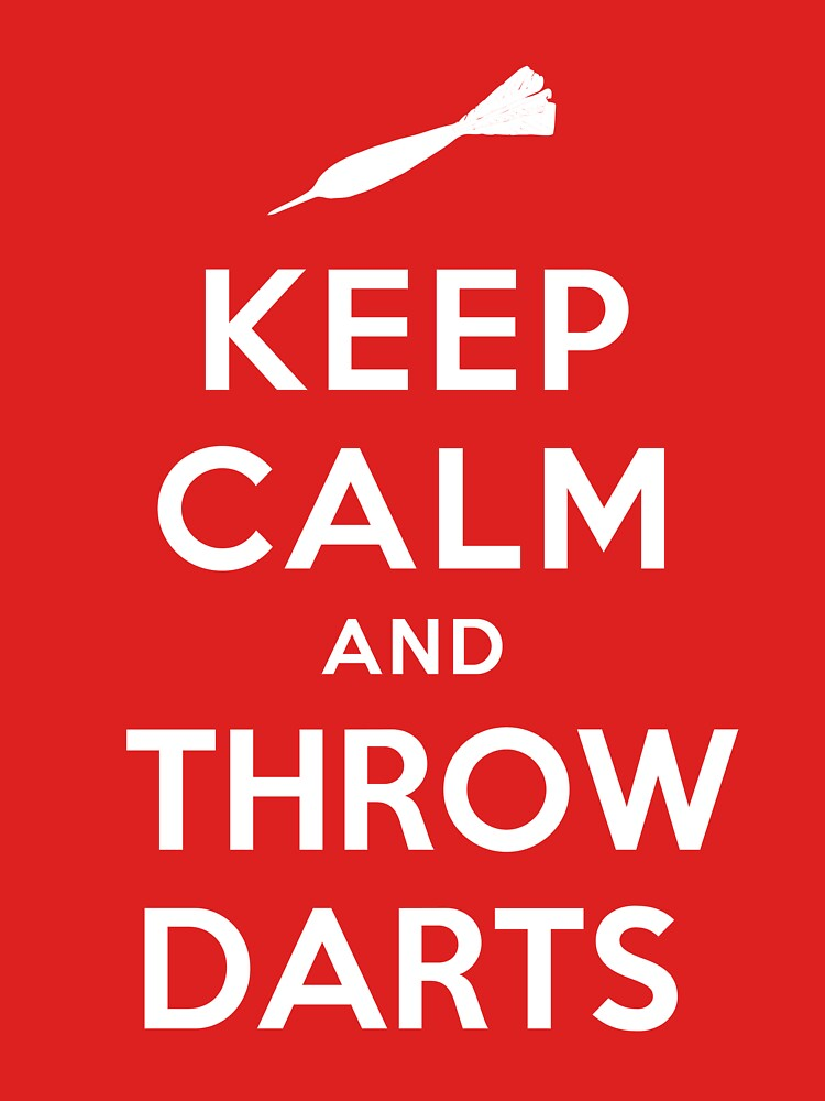 Keep Calm and Throw Darts by Amnezia