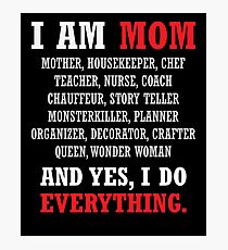 I am a Mom All Occupations Photographic Print