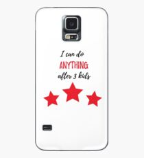 I Can Do ANYTHING After 3 Kids Case/Skin for Samsung Galaxy