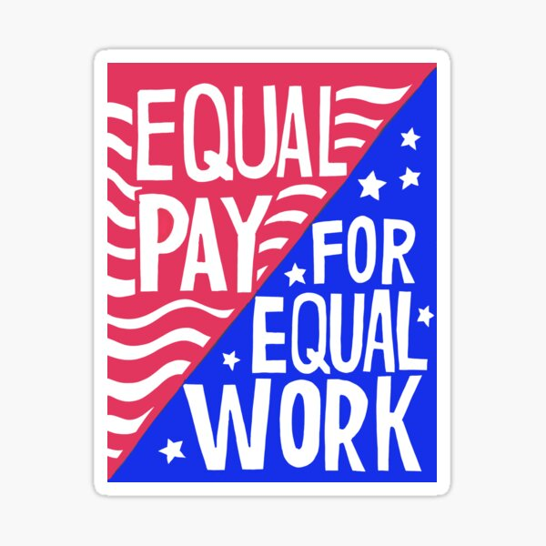 Signs of Progress - Equal Pay for Equal Work Sticker