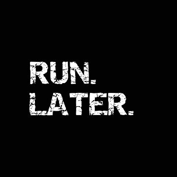 Runner Run Later Funny by stacyanne324