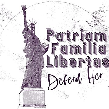 Patriam, Familia, Libertas - Statue Of Liberty Defend Her by CentipedeNation