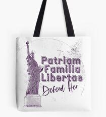 Patriam, Familia, Libertas - Statue Of Liberty Defend Her Tote Bag