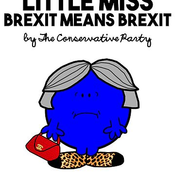 LITTLE MISS BREXIT MEANS BREXIT, LITTLE MISS RUNS THROUGH WHEAT - THERESA MAY - CONSERVATIVE PARTY by prezziefactory