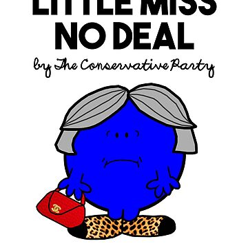 LITTLE MISS NO DEAL , LITTLE MISS RUNS THROUGH WHEAT - THERESA MAY - CONSERVATIVE PARTY by prezziefactory