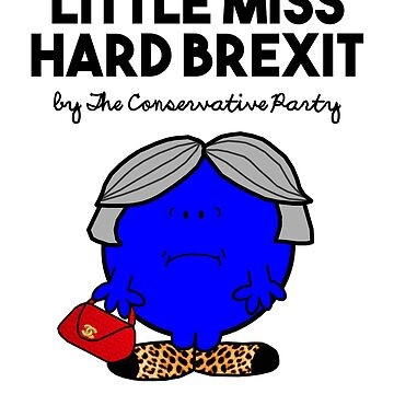 LITTLE MISS HARD BREXIT , LITTLE MISS RUNS THROUGH WHEAT - THERESA MAY - CONSERVATIVE PARTY by prezziefactory