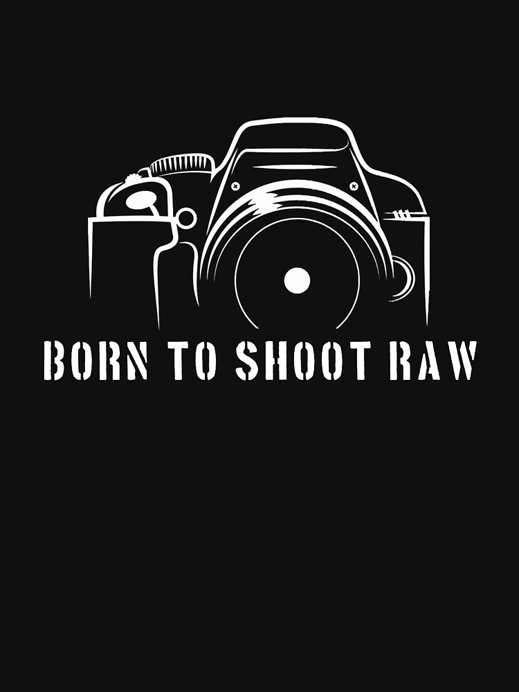 Photographer - Born to shoot RAW by designhp
