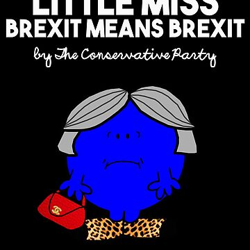 LITTLE MISS BREXIT MEANS BREXIT LITTLE MISS RUNS THROUGH WHEAT - THERESA MAY - CONSERVATIVE PARTY by prezziefactory