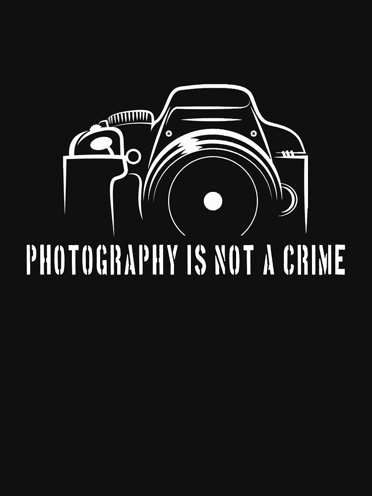 Photographer - Photography is not a crime by designhp