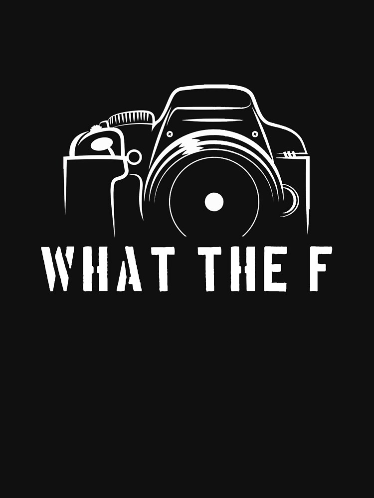 Photographer - What the F by designhp