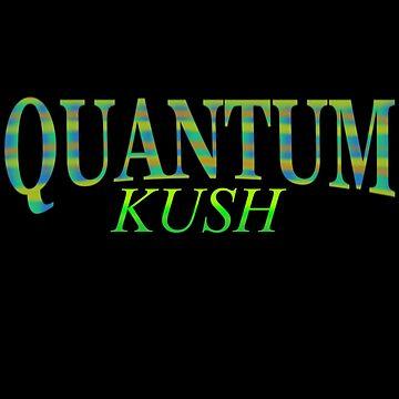 QUANTUM KUSH by Its-Popcoin