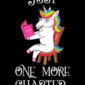 Just One More Chapter Unicorn Bookworm by FutureInTheAir