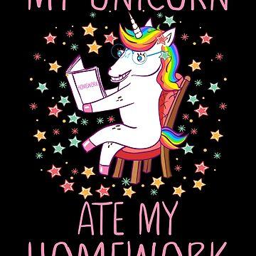 My Unicorn Ate My Homework Back To School by FutureInTheAir