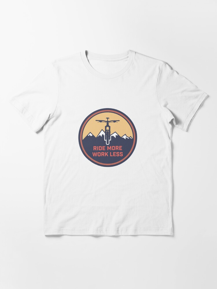 Alternate view of Ride More Work Less Essential T-Shirt