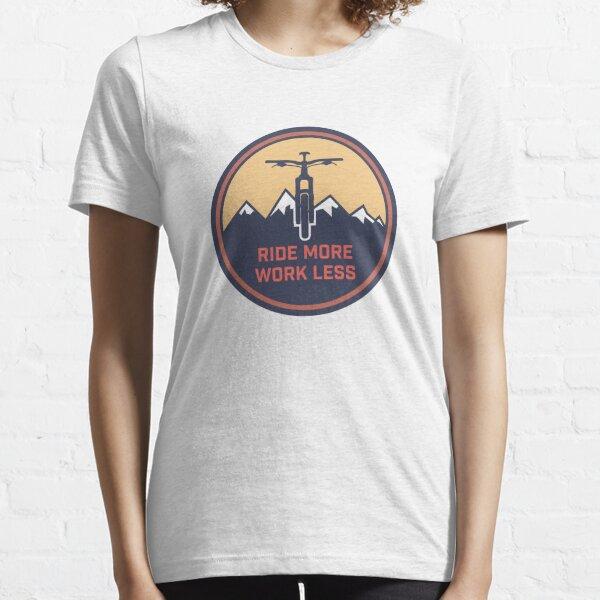Rouler plus de travail moins T-shirt essentiel