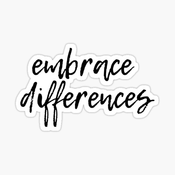 Embrace differences Sticker