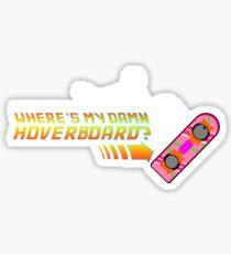 Where's my damn hoverboard Sticker