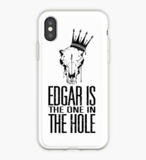 Edgar Is The One In The Hole iPhone Case