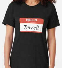 Terrell -  Hello My Name Is Terrell Funny Gift For Someone Named Terrell Tri-blend T-Shirt