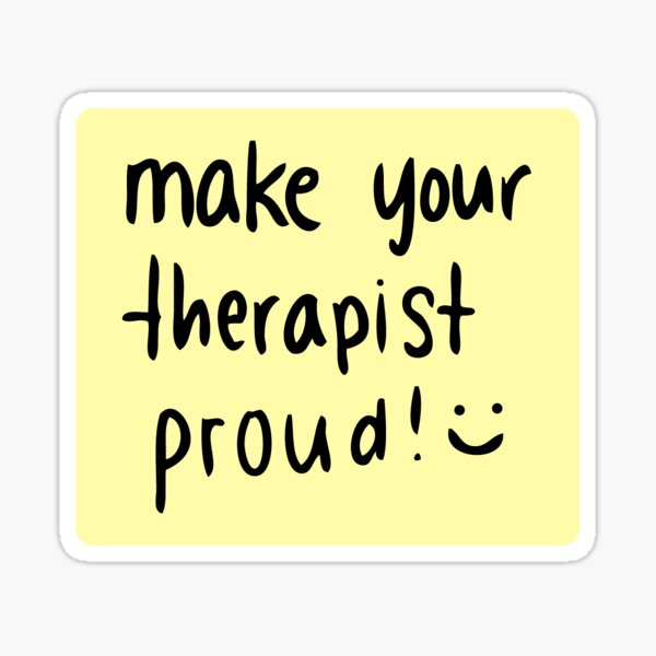 Make your therapist proud! Sticker