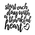 start each day with a thankful heart by hannahison