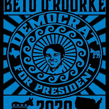 Beto O'Rourke For President 2020 Democrat Texas Election 2018 by funnytshirtemp