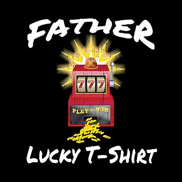 FATHER Lucky design Slot Machine Casino Gambling Gambler by we1000