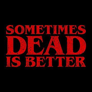 Manchmal ist Dead besser von huckblade