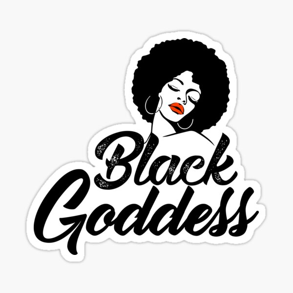 Black Goddess Shirt, Black And Beautiful Shirt, Melanin  Poppin Shirt, Melanin Goddess Sticker