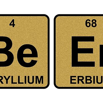 Be Er - Beer - Gold - Periodic Table - Chemistry by jennyzhang