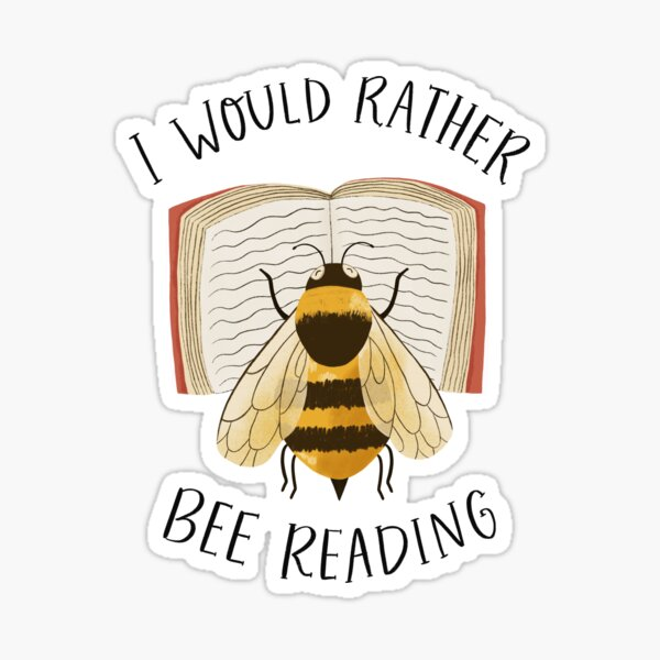 I Would Rather Bee Reading Sticker