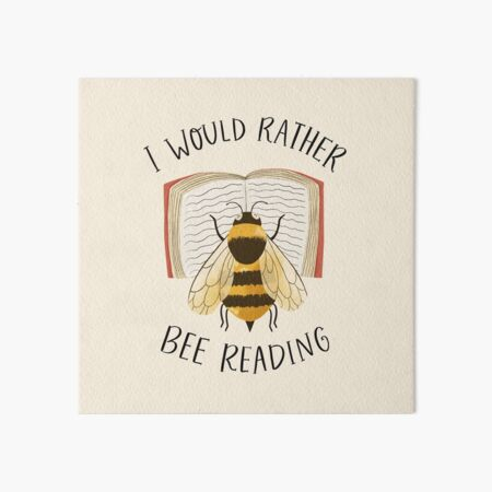 I Would Rather Bee Reading Art Board Print