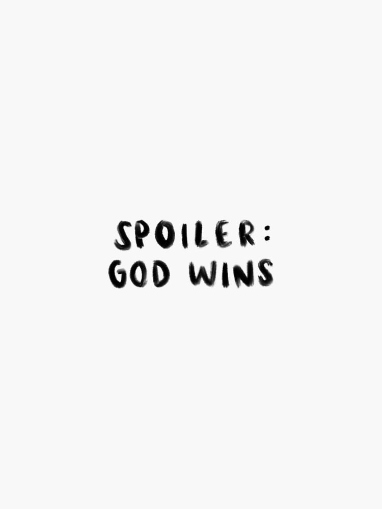 Spoiler: God Wins by idowns03