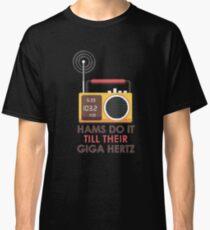 Hams Do It Til Theit Giga Hertz Classic T-Shirt