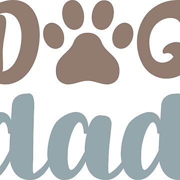 DOG DAD - POPULAR, TRENDY DOG LOVER DESIGN by NotYourDesign
