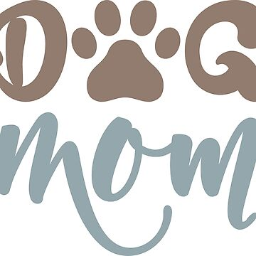 DOG MOM - POPULAR, TRENDY DOG LOVER DESIGN by NotYourDesign