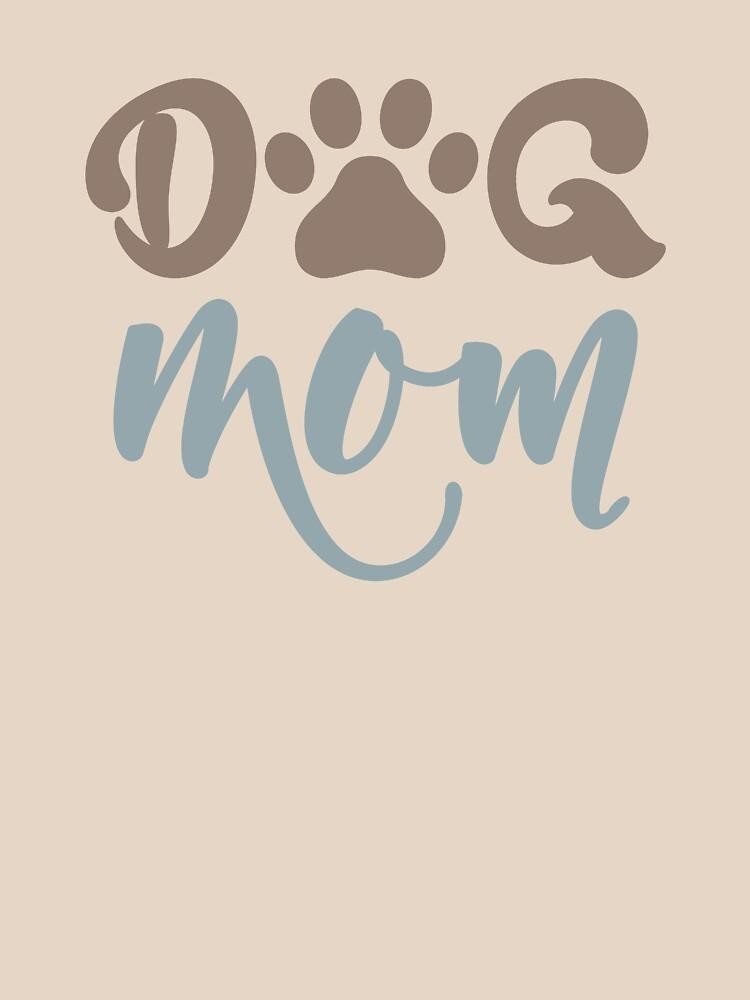 DOG MOM - POPULAR, TRENDY DOG LOVER DESIGN by NotYourDesign