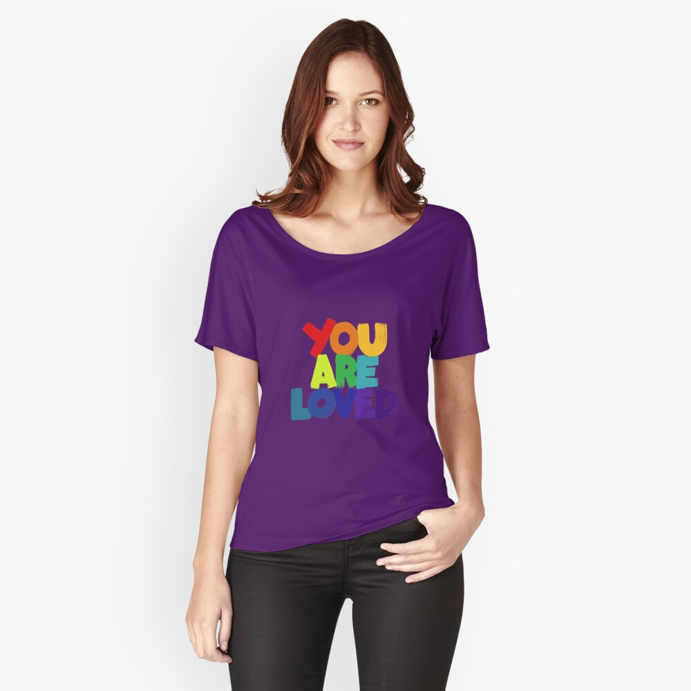 you are loved Relaxed Fit T-Shirt